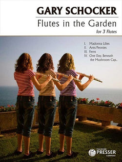 Schocker, Gary - Flutes In The Garden For 3 Flutes Gary Schocker