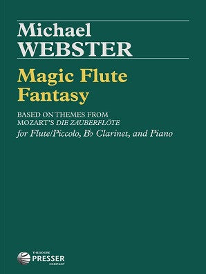 Mozart - Magic Flute Fantasy Arr  Webster for flute,clarinet and piano (Presser)