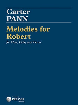 Pann, Carter - Melodies for Robert Celebrating the Life of Flutist Robert Vincent Jones (1920-2016)