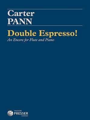 Pann, Carter - Double Espresso! An Encore for Flute and Piano