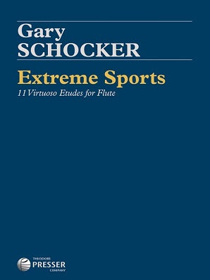 Schocker, Gary  - Extreme Sports 11 Virtuoso Etudes for Flute