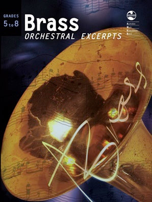 Brass Orchestral Excerpts - Grades 5 to 8
