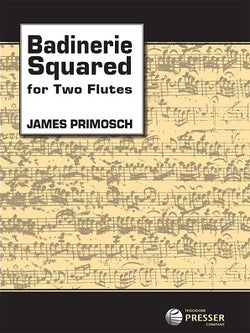 Primosch,  James  - Badinerie Squared For Two Flutes