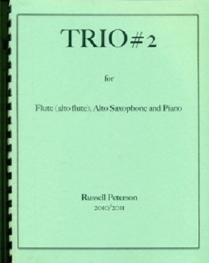 Peterson Russell - Trio #2 For Flute Doubling Alto Flute), Alto Saxophone and Piano Score and Parts