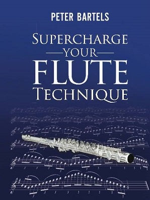 Bartels, Peter - Supercharge your flute technique