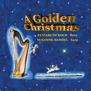 Elizabeth Koch and Suzanne Handel - A Golden Christmas - for flute and harp