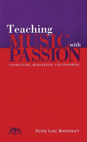 Boonshaft, Peter Loel - Teaching Music with Passion