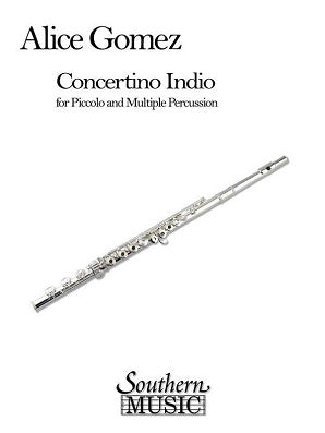 Gomez, Alice - Concertino Indio for Piccolo and Multiple Percussion