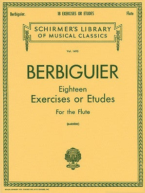 Benoit Tranquille Berbiguier: 18 Exercises Or Etudes For Flute