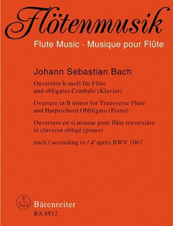 Bach , J S - Overture (Orchestal Suite) for Flute and Harpsichord Obbligato (Piano) B minor according to BWV 1067 (Barenreiter)