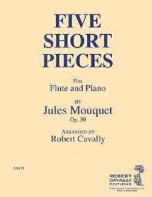 Mouquet - Five Short Pieces, Op. 39 Flute and Piano (Cavelley)