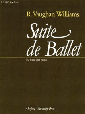 R V Williams Suite de Ballet for Flute and Piano (Oxford)