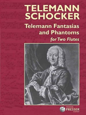 Telemann Fantasias and Phantoms For Two Flutes Georg Philipp Telemann Arranged by Gary Schocker