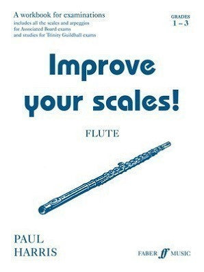 Harris, Paul - Improve your scales! Flute Grades 1-3
