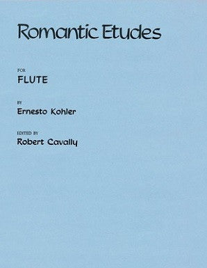 Koehler - Romantic Etudes, Op. 66 for Flute Ed Cavally