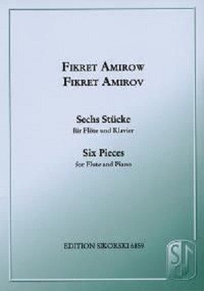 Amirov - Six Pieces for flute and piano (Sikorski)