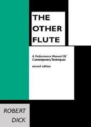 Dick, Robert - The Other Flute Manual