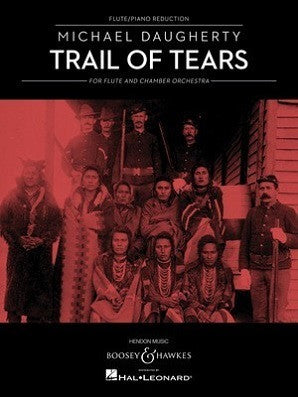 Daugherty, Michael - Trail of Tears for Flute and Chamber Orchestra (Flute and Piano Reduction)