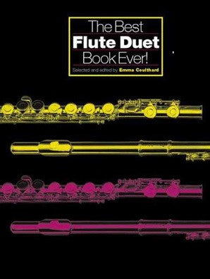 The Best Flute Duet Book Ever! (Emma Coulthard)
