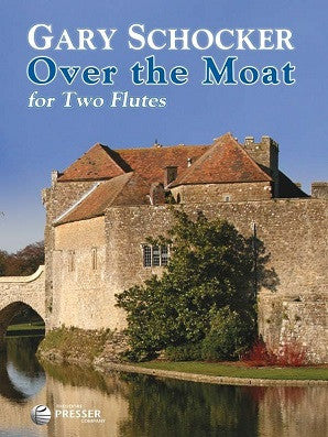 Schocker, Gary - Over The Moat for two flutes