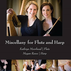 Kathryn Moorhead and Megan Reeve - Miscellany for Flute and Harp