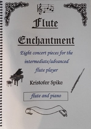 Spike, Kristofer: Flute Enchantment Collection of eight pieces for flute and piano