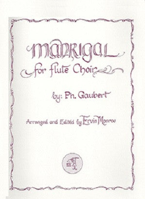 GAUBERT: Madrigal for flute ensemble (Little Piper)