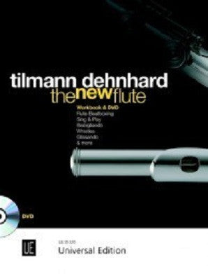 Dehnhard, Tilmann The New Flute An introduction to modern flute techniques with workbook and DVD (UE)