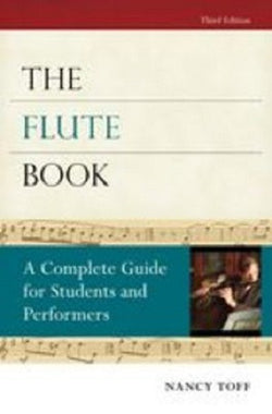 Toff , Nancy - Flute Book Complete Guide Students & Performers