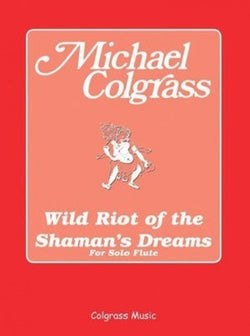 Colgrass, M - Wild Riot of the Shaman's Dreams (Colgrass Music)
