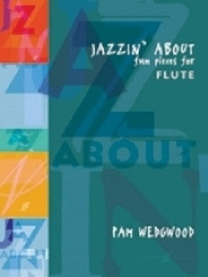 Wedgwood, P - Jazzin' About (Flute) (Instrumental Solo & Piano Accompaniment) (Faber)