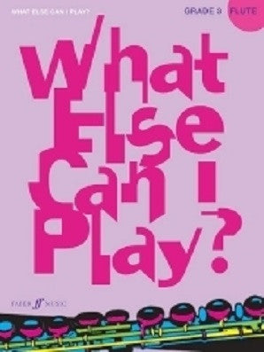 What Else Can I Play? Flute Grade 3 (Instrumental Solo) (Faber)