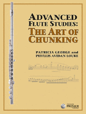 George & Louke - Advanced Flute Studies: The Art of Chunking (Presser)