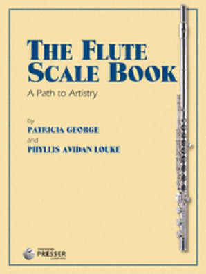 George & Louke - Flute Scale Book A Path to Artistry (Presser)