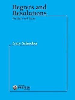 Schocker Gary - Regrets and Resolutions for Flute and Piano (Presser)