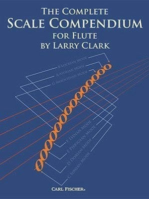 Clark, Larry - The Complete Scale Compendium for Flute
