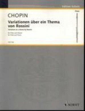 Chopin, F - Variations on a theme by Rossini, Op. posth. (Schott)