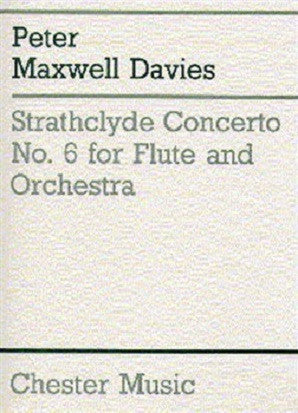 Maxwell Davies, Peter : Strathclyde Concerto No. 6 flute and piano (Chester)