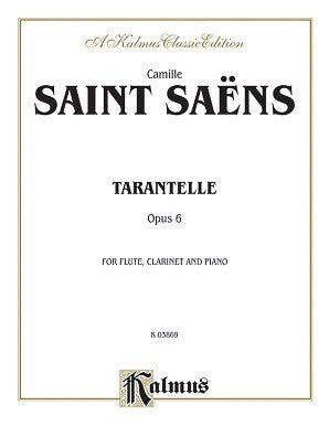 Saint-Saens -Tarantelle, Op. 6: Flute & Clarinet with Piano, Score & Parts (Kalmus Edition)