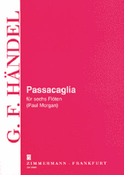Handel - Passacaglia for 6 Flutes Arr by Paul Morgan (Zimmerman)