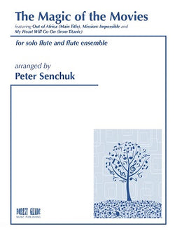 Senchuk, Peter  - The Magic of the Movies  for flute ensemble