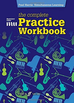 The Complete Practice Workbook (All Instruments)