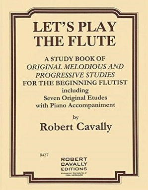 Let's Play the Flute : Melodious and Progressive Studies for the Beginning Flutist