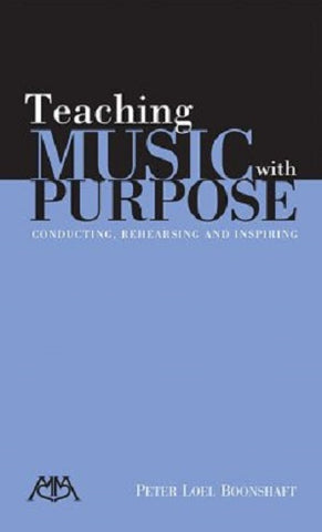 Boonshaft, Peter Loel - Teaching Music with Purpose