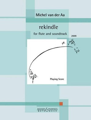 Rekindle for flute and soundtrack - van der Aa's, Michel