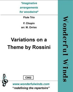 Chopin/Orriss -Variations on a theme by Rossini for 3 flutes (WW)