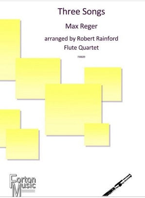 Reger, Max - Three Songs Op. 111b for flute quartet