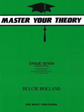 Holland, D - Master Your Theory Grade Seven