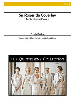 Bridge, Frank - Sir Roger de Coverley - A Christmas Dance for Flute Quintet