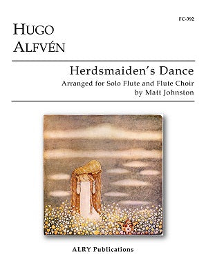 Alfven, Hugo - Herdsmaiden's Dance for Solo Flute and Flute Choir arr Matt Johnson